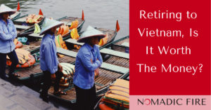 Nomadic FIRE Retire In Vietnam