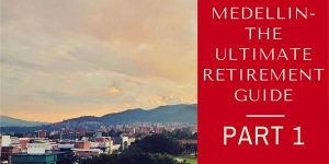 Nomadic FIRE Retire In Medellin Guide Part 1