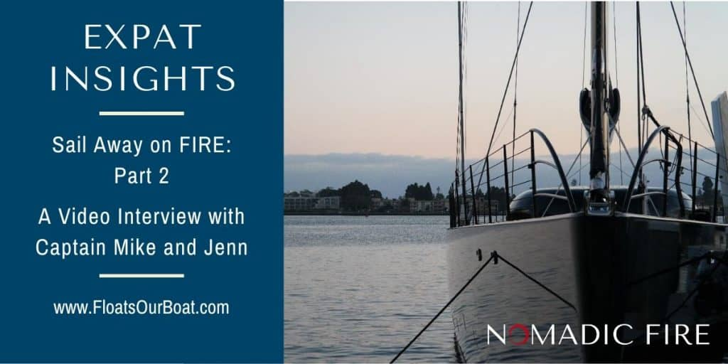 Nomadic FIRE Expat Insights Floats Our Boat Part 2