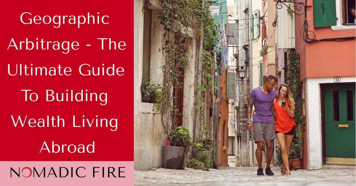 Nomadic FIRE Geographic Arbitrage