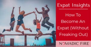 Nomadic FIRE How To Become An Expat
